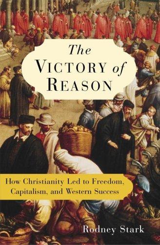 The Victory of Reason, Rodney Stark